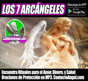 Los 7 Arcángeles. Encuentra Rituales para atraer el Dinero, Salud y Amor. Bellas oraciones en Audio. Arcángel Miguel, Arcángel Gabriel, Arcángel Rafael.
